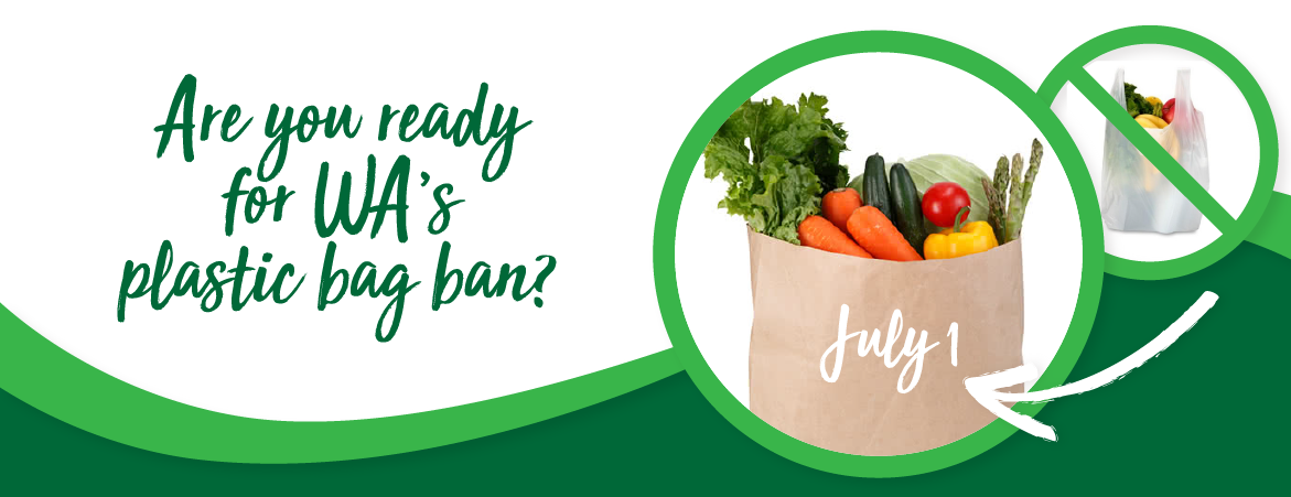 Are you ready for WA Plastic Bag Ban in July 2018?