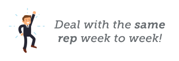 Personalised Sales Reps - Deal with the same rep week to week!